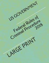 Federal Rules of Criminal Procedure 2018 by Us Government