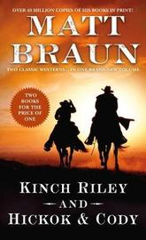 Kinch Riley and Hickok and Cody by Matt Braun