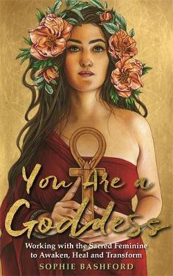 You Are a Goddess by Sophie Bashford