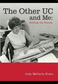 The Other UC and Me - Editing the Sixties by Judy Mccarty Kuhn