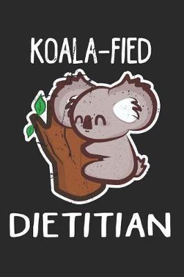 Koala-fied Registered Dietitian by Nicolasd D Publishing