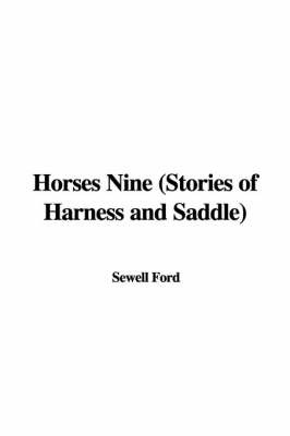 Horses Nine (Stories of Harness and Saddle) by Sewell Ford image