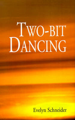 Two-Bit Dancing by Evelyn Schneider image