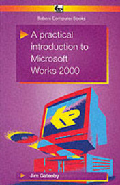 A Practical Introduction to Microsoft Works 2000 by James Gatenby image
