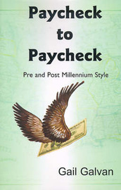 Paycheck to Paycheck: Pre and Post Millennium Style by Gail M. Galvan image