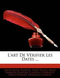 L'Art de Vrifier Les Dates ... by David Bailie Warden image