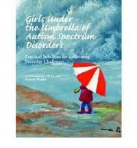 Girls Under the Umbrella of Autism Spectrum Disorders by Lori Ernsperger