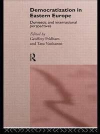 Democratization in Eastern Europe by Geoffrey Pridham