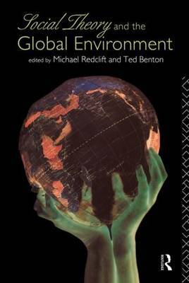 Social Theory and the Global Environment by Ted Benton image