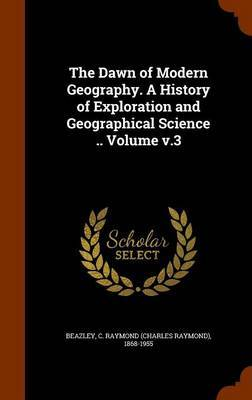 The Dawn of Modern Geography. a History of Exploration and Geographical Science .. Volume V.3 image