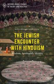 The Jewish Encounter with Hinduism by Alon Goshen-Gottstein
