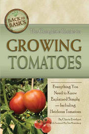 Complete Guide to Growing Tomatoes by Cherie H. Everhart image