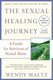 The Sexual Healing Journey by Wendy Maltz