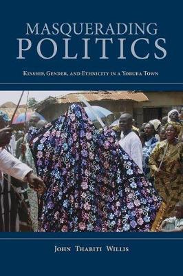 Masquerading Politics by John Thabiti Willis image