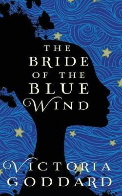 The Bride of the Blue Wind by Victoria Goddard image