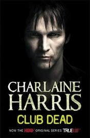 Club Dead - True Blood Cover (Sookie Stackhouse #3) by Charlaine Harris