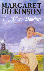 The Miller's Daughter by Margaret Dickinson