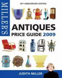Miller's Antiques Price Guide: 2009 by Judith Miller image
