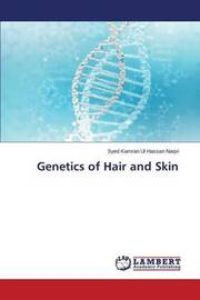 Genetics of Hair and Skin by Ul Hassan Naqvi Syed Kamran
