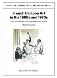 French Cartoon Art in the 1960s and 1970s by Wendy Michallat