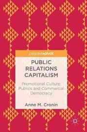 Public Relations Capitalism by Anne M. Cronin