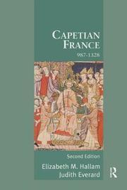 Capetian France 987-1328 by Elizabeth M. Hallam image