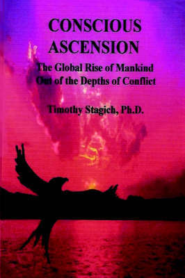 Conscious Ascension by Timothy Stagich