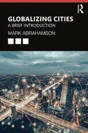 Globalizing Cities by Mark Abrahamson