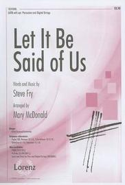 Let It Be Said of Us by Steve Fry