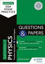 Essential SQA Exam Practice: National 5 Physics Questions and Papers by Paul Vanderboon