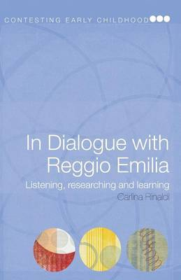 In Dialogue with Reggio Emilia by Carlina Rinaldi