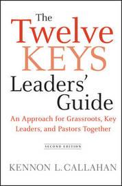 The Twelve Keys Leaders' Guide by Kennon L. Callahan image
