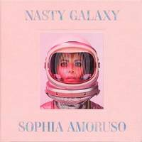 Nasty Galaxy by Sophia Amoruso
