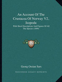 An Account of the Crustacea of Norway V2, Isopoda: With Short Descriptions and Figures of All the Species (1899) by Georg Ossian Sars