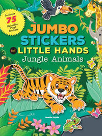 Jumbo Stickers for Little Hands: Jungle Animals by Jomike Tejido