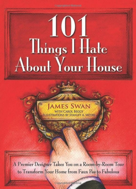 101 Things I Hate About Your House by James Swan