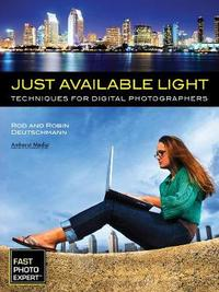 Just Available Light by Robin Deutschmann