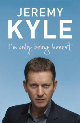 I'm Only Being Honest by Jeremy Kyle image