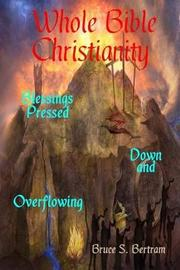 Whole Bible Christianity by Bruce S Bertram image