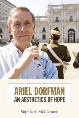 Ariel Dorfman by Sophia A McClennen