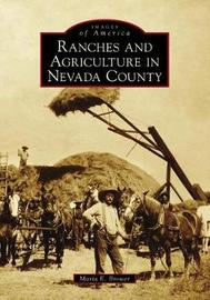 Ranches and Agriculture in Nevada County by Maria E Brower