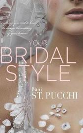 Your Bridal Style by Rani St Pucchi