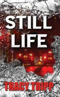 Still Life by Tracy Tripp