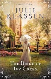 The Bride of Ivy Green by Julie Klassen