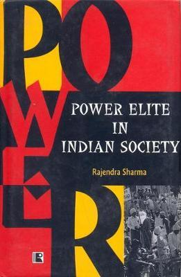 Power Elite in Indian Society by Rajendra Sharma image