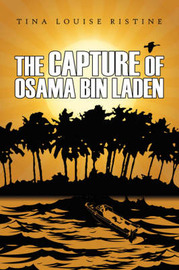 The Capture of Osama Bin Laden by Tina Louise Ristine image