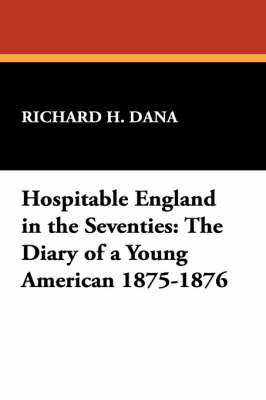 Hospitable England in the Seventies by Richard H Dana image