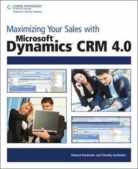 Maximizing Your Sales with Microsoft Dynamics CRM 4.0 by Edward Kachinske image