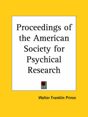 Proceedings of the American Society for Psychical Research (1924) by Walter Franklin Prince image