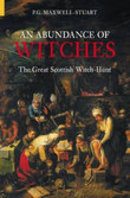 An Abundance of Witches by P.G. Maxwell-Stuart